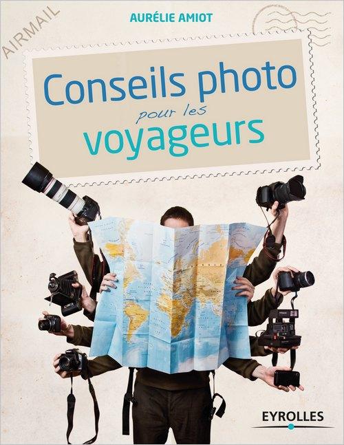 Conseils photo pour les voyageurs (Aurélie Amiot)