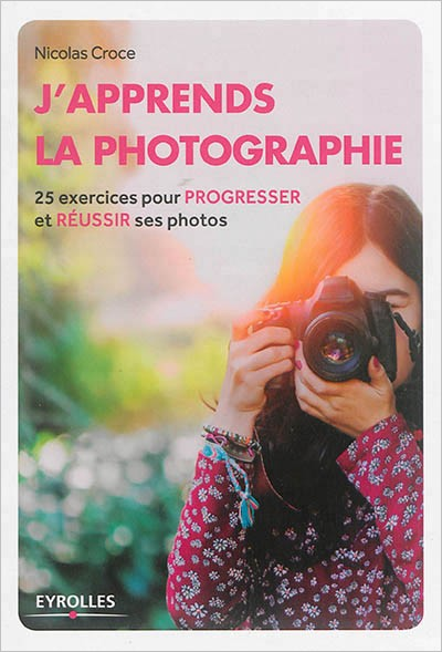 J'apprends la photographie de Nicolas Croce
