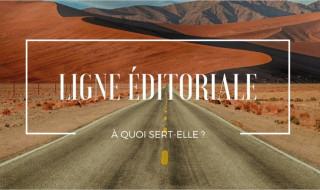 Qu'est-ce qu'une ligne éditoriale et est-ce utile d'en avoir une sur un blog ?