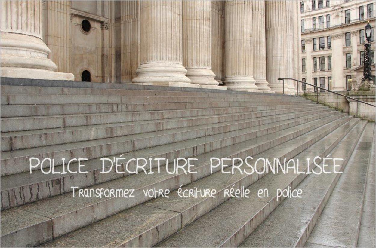 Créer une police d'écriture personnalisée