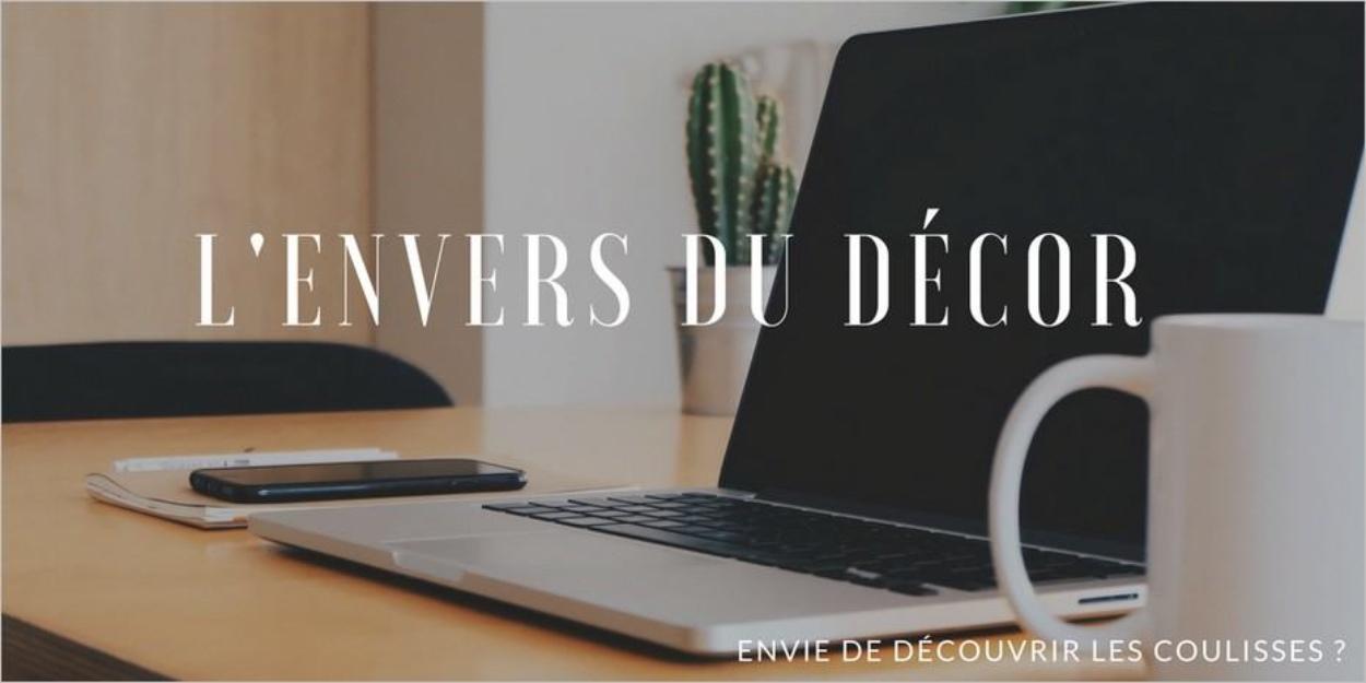 L'envers du décor : une initiative pour faire découvrir les coulisses de vos blogs