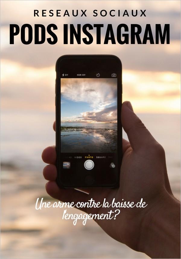 Les pods Instagram, un moyen de gagner en visibilité ?